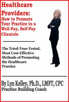 Cover for 'Healthcare Providers: How to Promote Your Practice to a Well-Pay, Self-Pay Clientele'