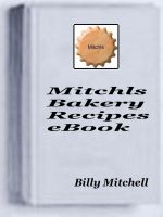 Cover for 'Mitchls Bakery Recipes'