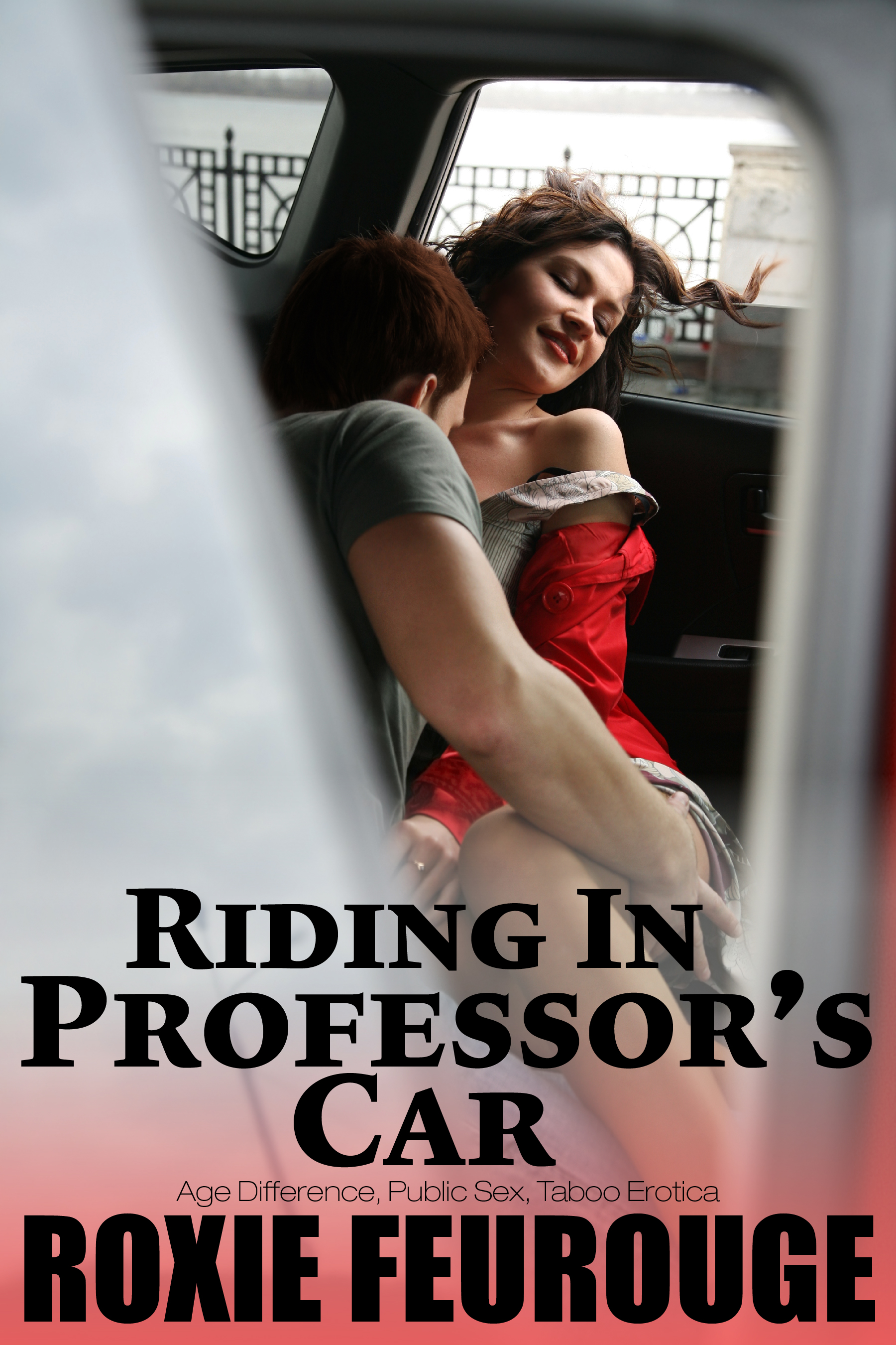 Roxie Feurouge - Riding In Professor's Car (Age Difference, Public Sex, Taboo Erotica)