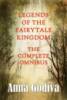 Cover for 'Legends of the Fairytale Kingdom Omnibus (Retold Fairy Tales)'