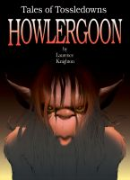Cover for 'Howlergoon Book 6 - Tales of Tossledowns'