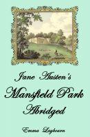 Emma Laybourn - Jane Austen's Mansfield Park: Abridged