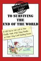 Cover for 'The Savvy Citizen's Guide to Surviving the End of the World if All You've Got Left is Your Kindle, Nook, iPad, Sony Reader, or Other Way-Cool Reading Device'