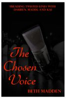 Cover for 'The Chosen Voice (Treading Twisted Lines with Darren, Maddi, and Kai)'