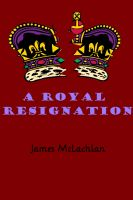 Cover for 'A Royal Resignation'