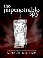 Cover for 'The Impenetrable Spy'