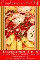 Cover for 'The Pasta Sampler A to M - From Acini di Pepe to Gnocchi to Mostaccioli'