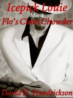 Cover for 'Icepick Louie Meets Flo's Clam Chowder'