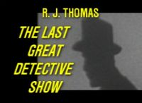 Cover for 'The Last Great Detective Show'