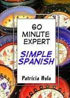 Cover for '60 Minute Expert: Simple Spanish'