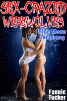 Cover for 'Sex-Crazed Werewolves: Blue Moon Gangbang'