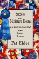 Cover for 'Success with Miniature Horses: The Experts Speak Out'