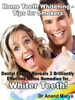 Cover for 'Home Teeth Whitening Tips for Smokers: Dental Expert Reveals 3 Brilliantly Effective Home Remedies for Whiter Teeth!'