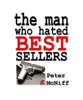 Cover for 'The Man who Hated Best Sellers'
