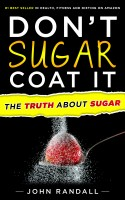 Don't Sugar Coat It: The Truth About Sugar
