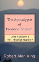 Cover for 'The Apocalypse of Pseudo-Ephraem: Does it Support a Pre-Tribulation Rapture?'