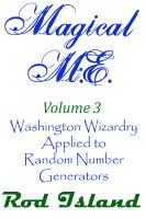 Cover for 'Magical M.E.: Washington Wizardry Applied to  Random Number Generators, Volume 3'
