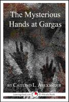 Cover for 'The Mysterious Hands at Gargas: A Strange But True 15-Minute Tale'