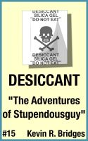 Cover for 'Desiccant 015: The Adventures of Stupendousguy'