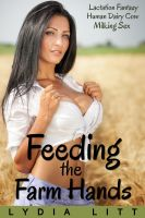 Cover for 'Feeding the Farm Hands: Lactation Fantasy Human Dairy Cow Milking Sex'