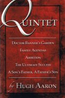 Cover for 'Quintet: Doctor Banner's Garden: Family Agendas: Ambition: The Ultimate Success: A Son's Father, A Father's Son'