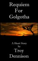 Cover for 'Requiem For Golgotha'