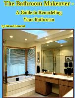 Cover for 'The Bathroom Makeover - A Guide to Remodeling Your Bathroom'