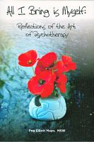 Cover for 'All I Bring is Myself: Reflections in the Art of Psychotherapy'