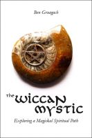 Cover for 'The Wiccan Mystic: Exploring a Magickal Spiritual Path'