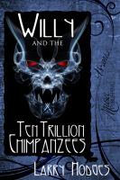 Cover for 'Willy And The Ten Trillion Chimpanzees'