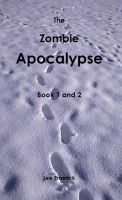 Cover for 'The Zombie Apocalypse - Book 1 & 2'