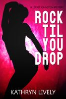 Cover for 'Rock Til You Drop: A Lerxst Johnston Mystery'