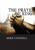 Mike Connell - The Prayer of Kings (2 sermons)