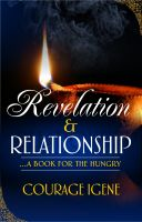 Cover for 'Revelation & Relationship: A Book For The Hungry'