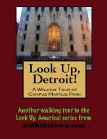 Cover for 'Look Up, Detroit! A Walking Tour of Campus Martius Park'