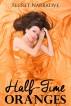 Half-Time Oranges by Secret Narrative
