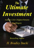 Cover for 'The Ultimate Investment, Achieve Life's Highest Returns, An Allegory'