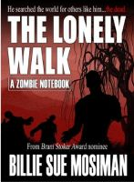 Cover for 'The Lonely Walk-A Zombie Notebook'
