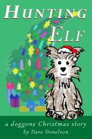 Cover for 'Hunting Elf, a doggone Christmas story'