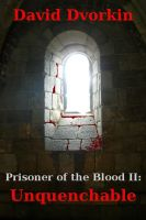 Cover for 'Prisoner of the Blood II: Unquenchable'