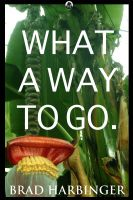 Cover for 'What a Way to Go.'