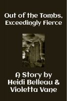 Cover for 'Out of the Tombs, Exceedingly Fierce'