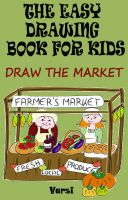 Cover for 'The Easy Drawing Book For Kids : Draw The Market'