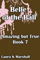 Cover for 'Amazing but True - Belle of the Ball'