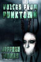 Dark Regions Press - Voices From Punktown by Jeffrey Thomas
