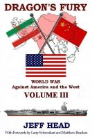 Cover for 'Dragon's Fury - World War against America and the West - Volume III'