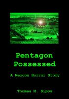 Cover for 'Pentagon Possessed: A Neocon Horror Story'