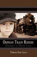 Cover for 'Orphan Train Riders Danny's New Life'