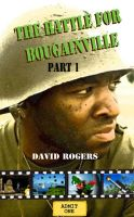 Cover for 'The Battle for Bougainville part 1'