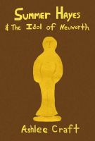 Cover for 'Summer Hayes & The Idol of Neuworth'